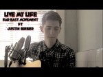 Live My Life – Far East Movement Ft. Justin Bieber (Acoustic Cover)