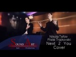 Chris Brown ft Justin Bieber – Next To You Cover By Nikola Tefov n' Riste Trajkovski)