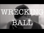 Wreaking Ball – Miley Cyrus (Acoustic Official Cover) by Leon Tchanba