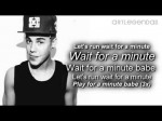 Justin Bieber – Wait For A Minute Ft. Tyga (Lyric Video)