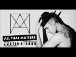 Justin Bieber – All That Matters (Official Audio) With Lyrics On Screen #MusicMondays